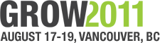 Grow Conference - August 17-19, 2011 - Vancouver, BC