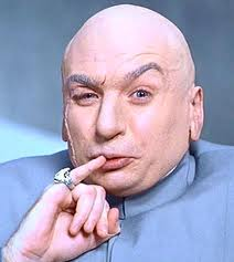 "Dr. Evil ""One Billion Dollars"""
