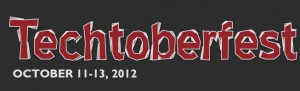 Techtoberfest, Waterloo Region, Oct 11-13, 2012