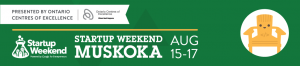Startup Weekend Muskoka @ Waterloo Summit Centre for Environment  | Huntsville | Ontario | Canada